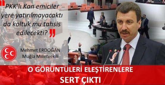 MHP'li Erdoğan: Yere yatırılmayıp koltuk mu tahsis edilseydi?